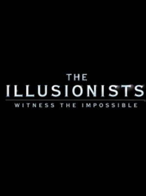 Illusionists, The - Witness the Impossible