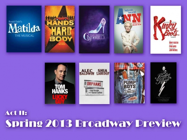Act II: Spring 2013 Broadway Preview